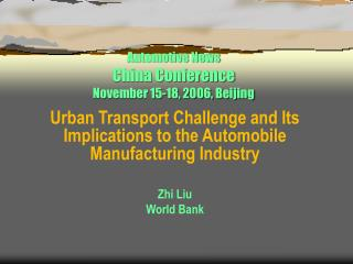 Automotive News  China Conference November 15-18, 2006, Beijing