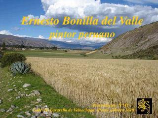 Ernesto Bonilla del Valle                  pintor peruano