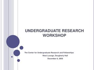 UNDERGRADUATE RESEARCH WORKSHOP