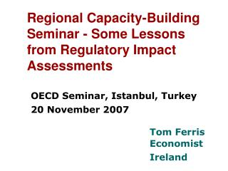 Regional Capacity-Building Seminar - Some Lessons from Regulatory Impact Assessments
