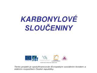 KARBONYLOV   SLOUCENINY