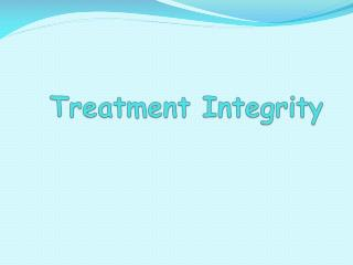 Treatment Integrity