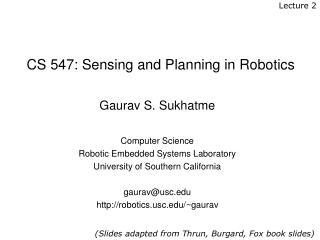 CS 547: Sensing and Planning in Robotics