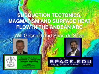 SUBDUCTION TECTONICS, MAGMATISM AND SURFACE HEAT FLOW IN THE ANDEAN ARC