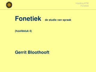 Fonetiek  de studie van spraak    hoofdstuk 4    Gerrit Bloothooft