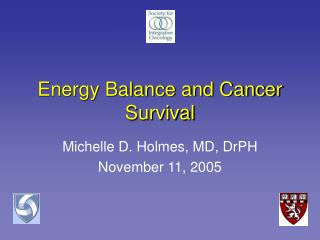 Energy Balance and Cancer Survival