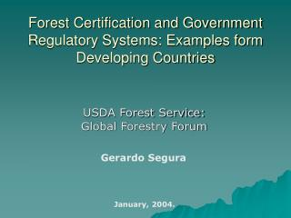 Forest Certification and Government Regulatory Systems: Examples form Developing Countries