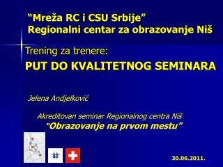 Mre a RC i CSU Srbije  Regionalni centar za obrazovanje Ni