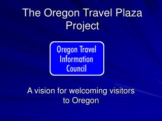 The Oregon Travel Plaza Project