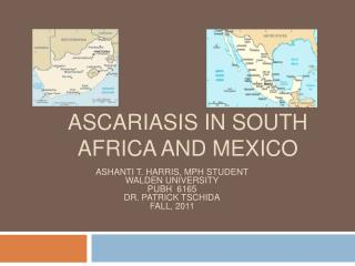 Ascariasis in South Africa and Mexico