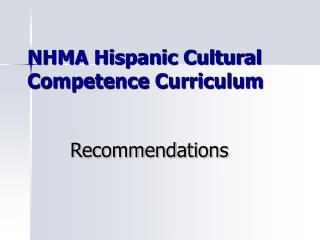 NHMA Hispanic Cultural Competence Curriculum