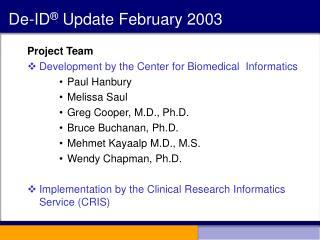 De-ID  Update February 2003