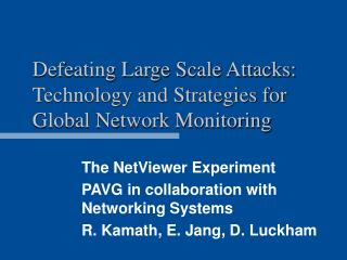 Defeating Large Scale Attacks: Technology and Strategies for Global Network Monitoring
