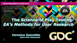 The Science of Play Testing:  EA s Methods for User Research