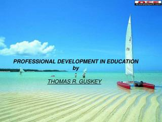 PROFESSIONAL DEVELOPMENT IN EDUCATION by