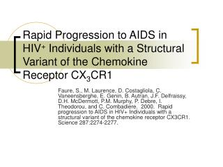 Rapid Progression to AIDS in HIV Individuals with a Structural Variant of the Chemokine Receptor CX3CR1