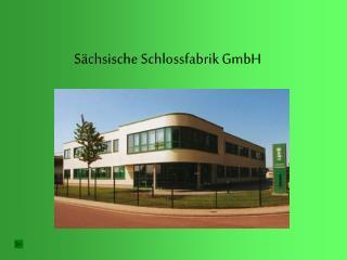 S chsische Schlossfabrik GmbH