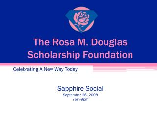 The Rosa M. Douglas Scholarship Foundation