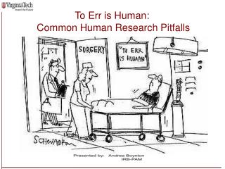 To Err is Human:  Common Human Research Pitfalls