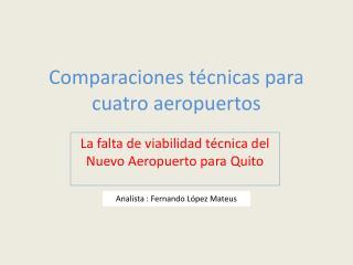 Comparaciones t cnicas para cuatro aeropuertos