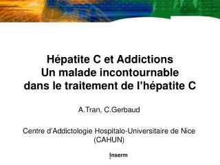H patite C et Addictions  Un malade incontournable  dans le traitement de l h patite C