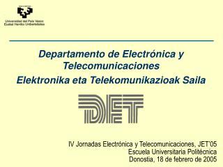 Departamento de Electr nica y Telecomunicaciones Elektronika eta Telekomunikazioak Saila