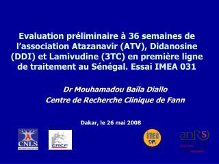 Evaluation pr liminaire   36 semaines de l association Atazanavir ATV, Didanosine DDI et Lamivudine 3TC en premi re lign