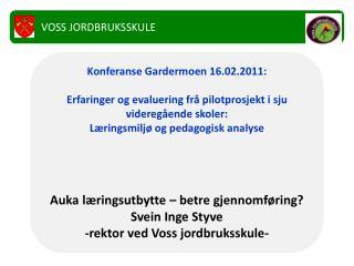 Voss jordbruksskule - det NATUR-legaste valet