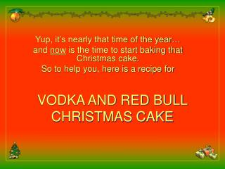 VODKA AND RED BULL CHRISTMAS CAKE