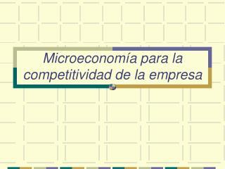 Microeconom a para la competitividad de la empresa