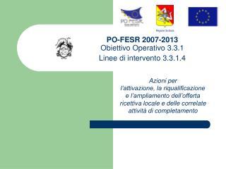 PO-FESR 2007-2013  Obiettivo Operativo 3.3.1  Linee di intervento 3.3.1.4