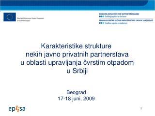 Karakteristike strukture  nekih javno privatnih partnerstava  u oblasti upravljanja cvrstim otpadom  u Srbiji   Beograd