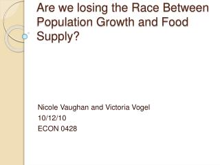 Are we losing the Race Between Population Growth and Food Supply
