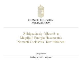 Z ldgazdas g-fejleszt s a Meg jul  Energia Hasznos t s Nemzeti Cselekv si Terv t kr ben