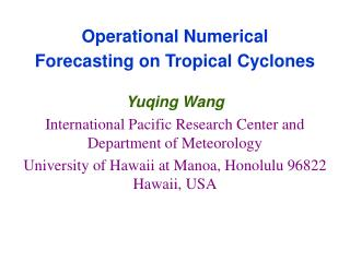Operational Numerical Forecasting on Tropical Cyclones