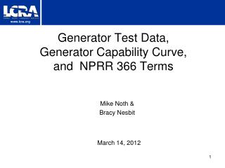 Generator Test Data,  Generator Capability Curve,  and  NPRR 366 Terms