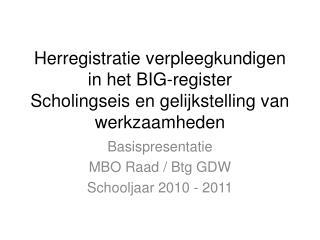 Herregistratie verpleegkundigen in het BIG-register Scholingseis en gelijkstelling van werkzaamheden