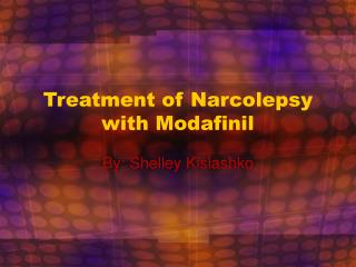 Treatment of Narcolepsy with Modafinil