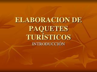 ELABORACION DE PAQUETES TUR STICOS