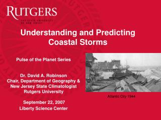 Pulse of the Planet Series   Dr. David A. Robinson Chair, Department of Geography  New Jersey State Climatologist Rutger