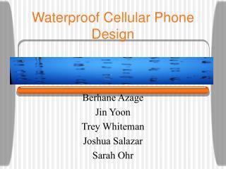 Waterproof Cellular Phone Design