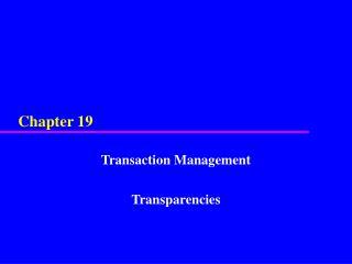 Transaction Management  Transparencies