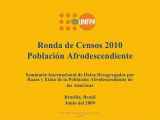 Ronda de Censos 2010 Poblaci n Afrodescendiente