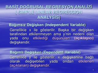 BASIT DOGRUSAL REGRESYON ANALIZI  SIMPLE LINEAR REGRESSION ANALYSIS