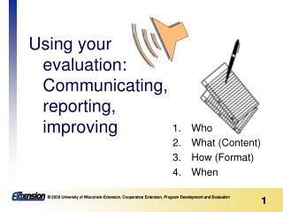 Using your evaluation:   Communicating, reporting,  improving