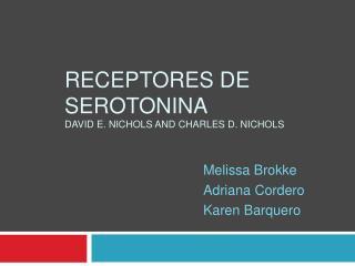 Receptores de Serotonina David E. Nichols and Charles D. Nichols
