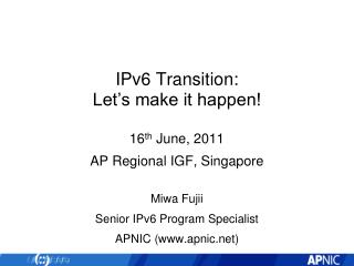 IPv6 Transition:  Let s make it happen