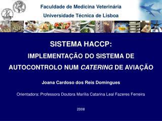 SISTEMA HACCP: IMPLEMENTA  O DO SISTEMA DE AUTOCONTROLO NUM CATERING DE AVIA  O
