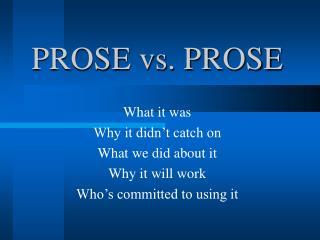 PROSE vs. PROSE
