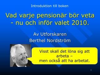 Vad varje pension r b r veta   - nu och inf r valet 2010.